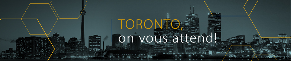 Toronto, on vous attend!