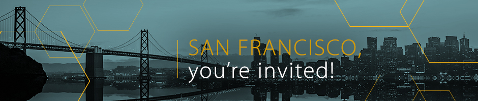 Photo of the city skyline, in black and blue, with overlay text San Francisco, you're invited!