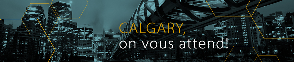 Calgary, on vous attend!