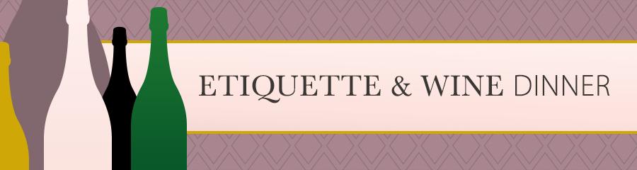 Etiquette & Wine Dinner