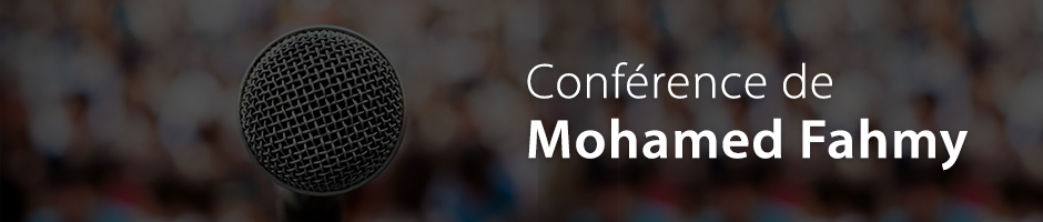 Conférence de Mohamed Fahmy