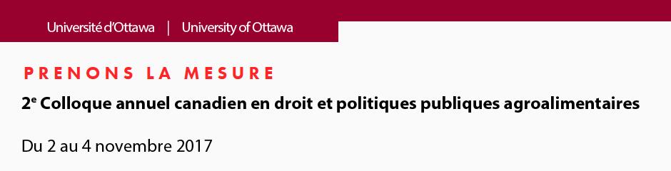 Prenons la mesure - 2e colloque annuel canadien en droit et politiques agroalimentaires - Du 2 au 4 novembre 2017